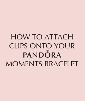 How To Attach Clips Onto Your Pandora Moments Bracelet